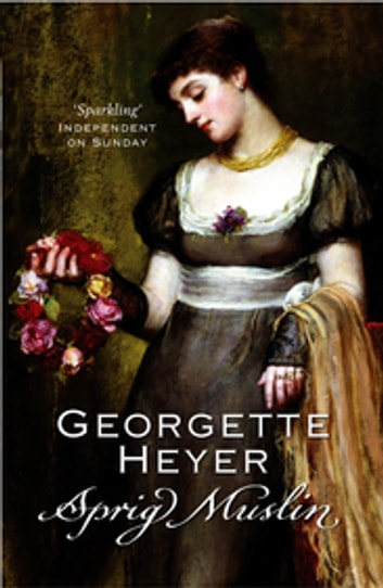 Sprig Muslin eBook by Georgette Heyer