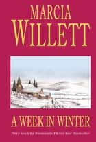 A Week in Winter - A moving tale of a family in turmoil in the West Country ebook by Marcia Willett