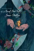 Kensei Tales: It's the Great Yule Cat, Jamie Hattori ebook by Jeremy Zimmerman