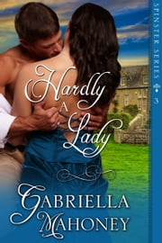 Hardly a Lady ebook by Gabriella Mahoney