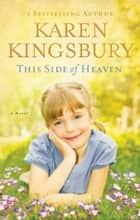 This Side of Heaven ebook by Karen Kingsbury