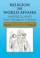RELIGION IN WORLD AFFAIRS ebook by Timothy P. Ngwana