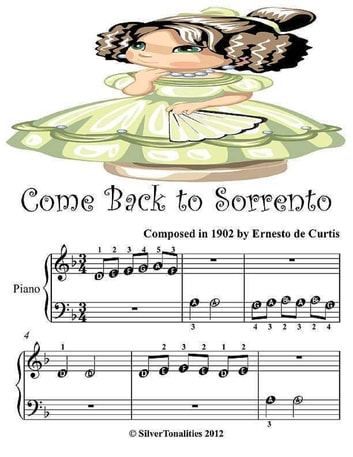 Come Back to Sorrento - Beginner Tots Piano Sheet Music ebook by Silver Tonalities