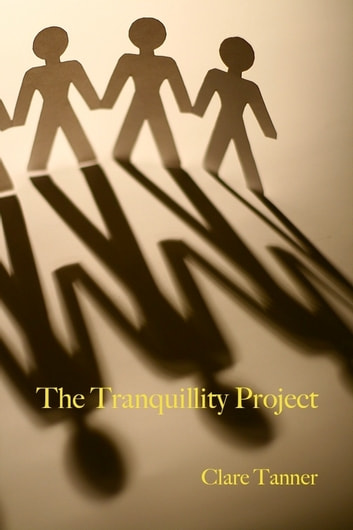 The Tranquillity Project ebook by Clare Tanner