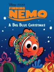 Finding Nemo: A Big Blue Christmas ebook by Disney Book Group