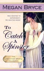 To Catch A Spinster ebook by Megan Bryce