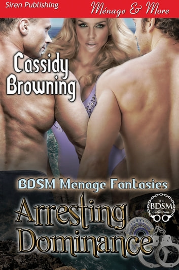 Arresting Dominance ebook by Cassidy Browning