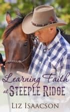 Learning Faith at Steeple Ridge - A Buttars Brothers Novel ebook by Liz Isaacson