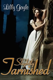 Slightly Tarnished ebook by Lilly Gayle