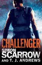 Arena: Challenger (Part Two of the Roman Arena Series) ebook by Simon Scarrow