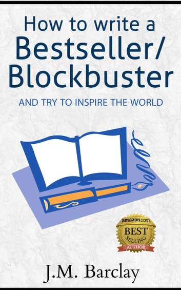 How to write a bestseller blockbuster and try to inspire the how to write a bestseller blockbuster and try to inspire the world fandeluxe Gallery