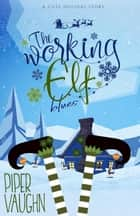 The Working Elf Blues ebook by Piper Vaughn
