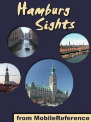 Hamburg Sights: a travel guide to the top 25 attractions in Hamburg, Germany (Mobi Sights) ebook by MobileReference