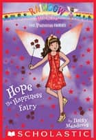 Princess Fairies #1: Hope the Happiness Fairy - A Rainbow Magic Book ebook by Daisy Meadows