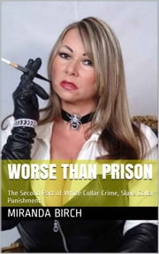 Worse Than Prison ebook by Miranda Birch