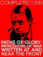 Paths of Glory - Impressions of War Written at and Near the Front ebook by Irvin S Cobb