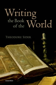 Writing the Book of the World ebook by Theodore Sider