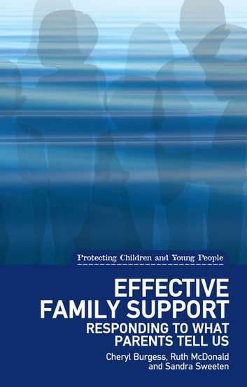 Effective Family Support - Responding to what parents tell us ebook by Cheryl Burgess