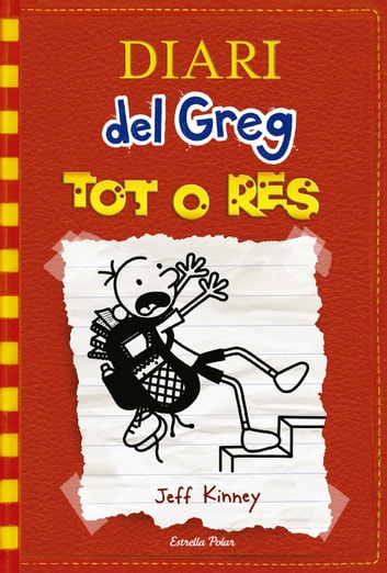 Diari del Greg 11. Tot o res ebook by Jeff Kinney