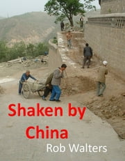 Shaken by China ebook by Rob Walters