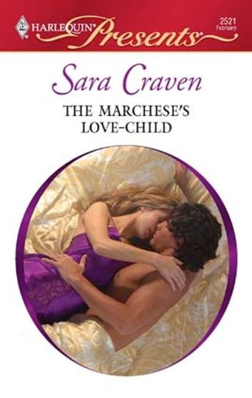 The Marchese's Love-Child - A Secret Baby Romance ekitaplar by Sara Craven