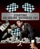 Starting an Online Business 101 ebook by Thrivelearning Institute Library