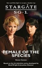 STARGATE SG-1 Female of the Species ebook by Geonn Cannon