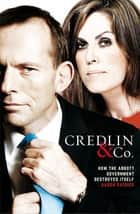 Credlin & Co. - How the Abbott Government Destroyed Itself ebook by Aaron Patrick