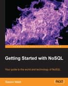 Getting Started with NoSQL ebook by Gaurav Vaish