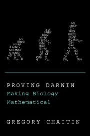 Proving Darwin - Making Biology Mathematical ebook by Gregory Chaitin