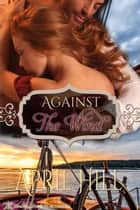 Against the Wind ebook by April Hill