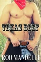 Texas Beef - Gay Sex Confessions, #4 ebook by Rod Mandelli