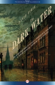 The Dark Water - The Strange Beginnings of Sherlock Holmes ebook by David Pirie