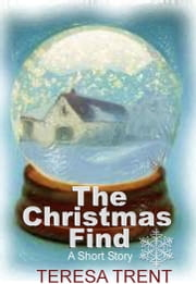 The Christmas Find ebook by Teresa Trent