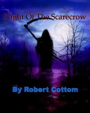 Night Of The Scarecrow ebook by Robert Cottom