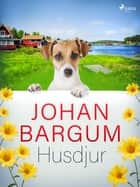 Husdjur eBook by Johan Bargum