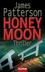 Honeymoon - Roman ebook by James Patterson,Andreas Jäger
