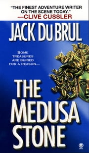 The Medusa Stone ebook by Jack Du Brul
