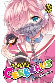 Today's Cerberus, Vol. 3 ebook by Ato Sakurai