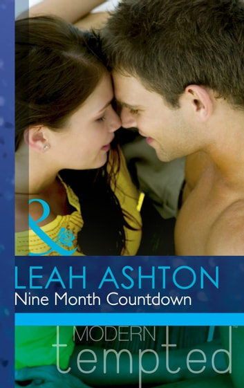 Nine Month Countdown (Mills & Boon Modern Tempted) ebook by Leah Ashton