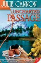 Uncharted Passage ebook by Julie Cannon