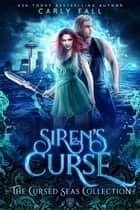 Siren's Curse ebook by Carly Fall