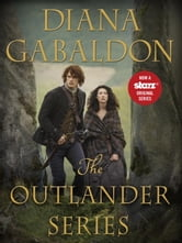 The Outlander Series 8-Book Bundle - Outlander, Dragonfly in Amber, Voyager, Drums of Autumn, The Fiery Cross, A Breath of Snow and Ashes, An Echo in the Bone, Written in My Own Heart's Blood ebook by Diana Gabaldon