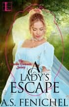 A Lady's Escape ebook by A.S. Fenichel