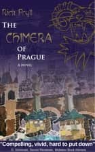 The Chimera of Prague ebook by Rick Pryll