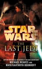 Star Wars: The Last Jedi (Legends) ebook by