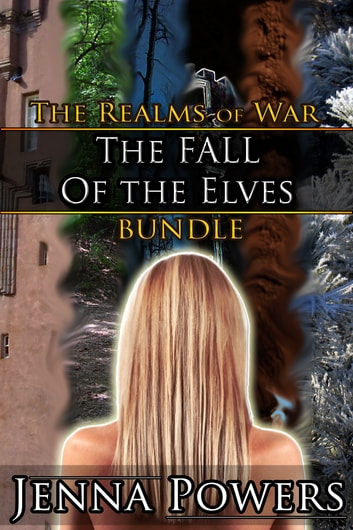 The Realms of War: The Fall of the Elves - Six Book Bundle ebook by Jenna Powers