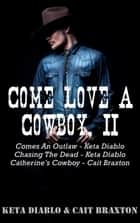 Come Love A Cowboy, II ebook by Keta Diablo
