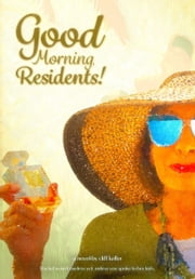 Good Morning, Residents! ebook by Cliff Keller