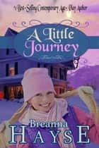 A Little Journey ebook by Breanna Hayse